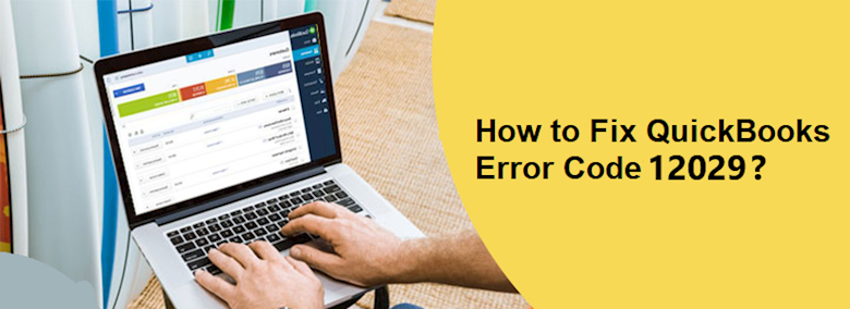 What is QuickBooks Error Code 12029? How to fix it?